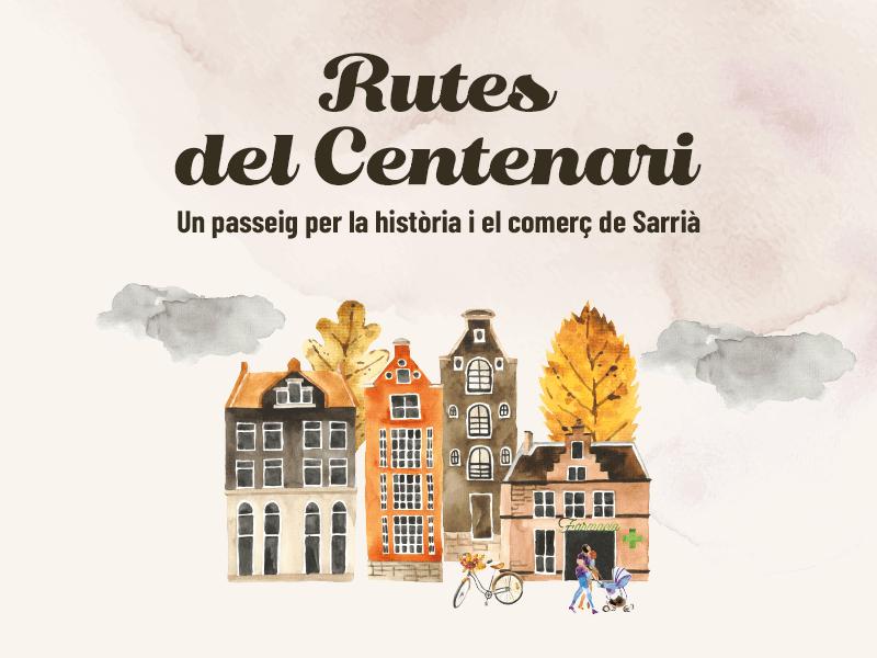 Rutes del centenari, un passeig per la història i el comerç de Sarrià